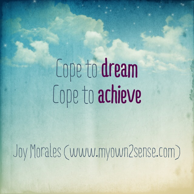 Cope to dream cope to achieve, inspirational quote