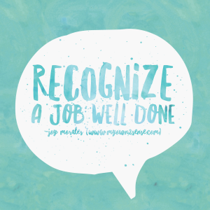 Recognize a job well done