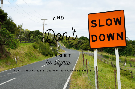 Slow Down and Signal